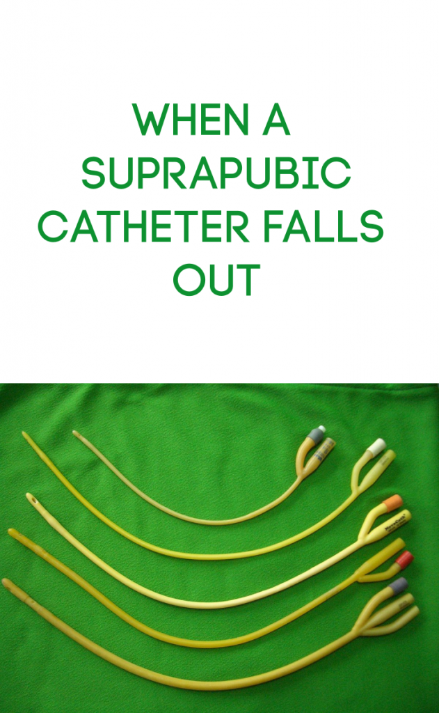 When a suprapubic cathether falls out and starts to heal